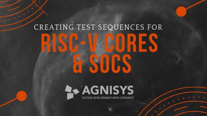 Agnisys Risc-V Cores and Socs